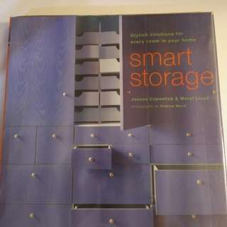 Smart Storage: Stylish Solutions For Every Room In Your Home Hardcover Book.