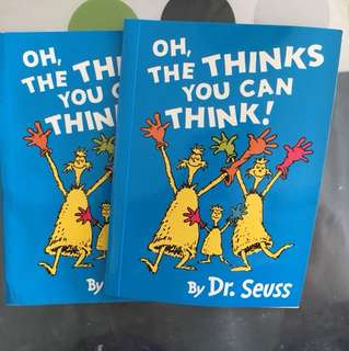 Dr Seuss. Oh the thinks you can think!