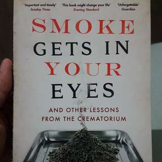 Smoke Gets in Your Eyes: And Other Lessons from the Crematory (by Caitlin Doughty)