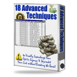 18 Advanced Techniques to Virally Supercharge Your Opt-In Signups & Skyrocket Your List without Breaking the Bank! eBook