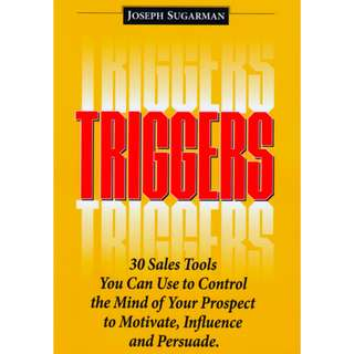 Triggers: 30 Sales Tools You Can Use to Control the Mind of Your Prospect to Motivate, Influence and Persuade eBook
