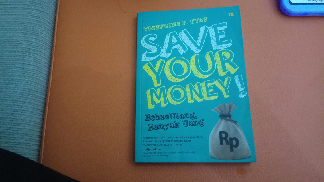 Save Your Money by Yosephine P Tyas