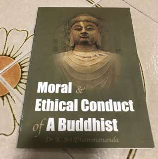 Moral and ethical conduct of a Buddhist by dr k. Sri dhammananda