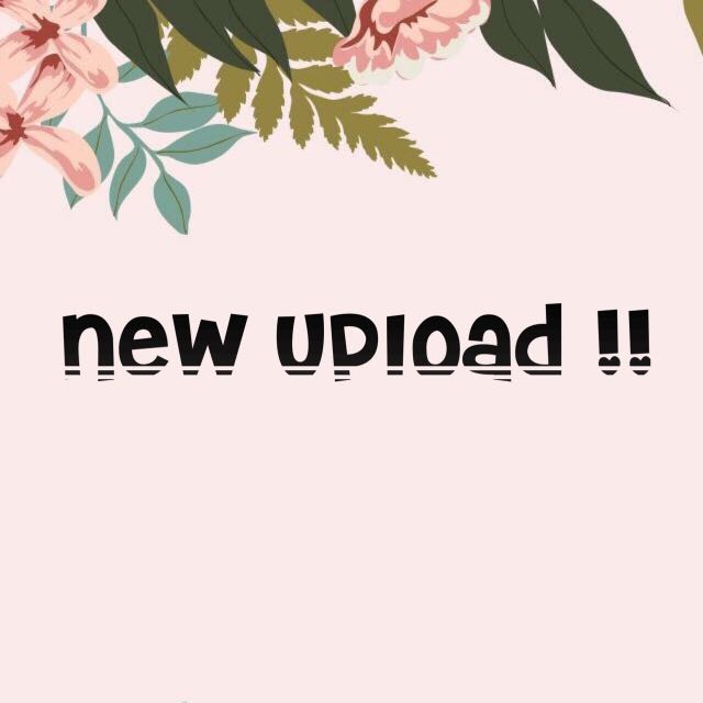 new upload!! stay tune Dear