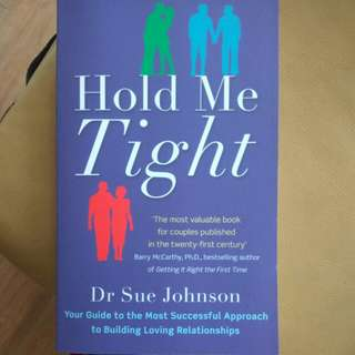 Hold me Tight Dr Sue Johnson