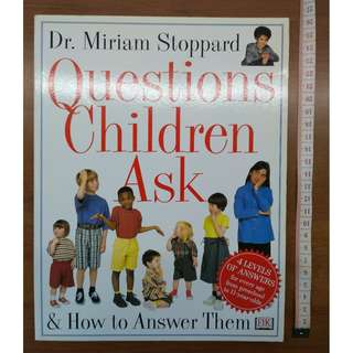 Parenting kids book : Questions Children Ask and How to Answer Them by Miriam Stoppard