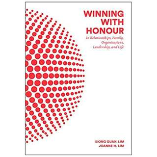 Winning with Honour :In Relationships, Family, Organisations, Leadership, and Life BY Siong Guan Lim (Author),‎ Joanne H Lim (Author)