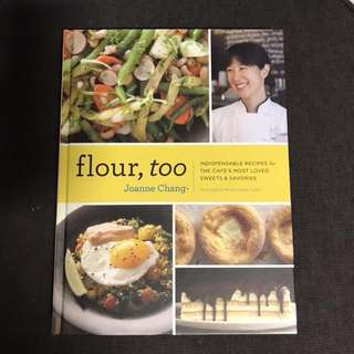 Flour, Too: Indispensable Recipes for the Cafe's Most Loved Sweets & Savories (Joanne Chang, Michael Harlan Turkell) NEW
