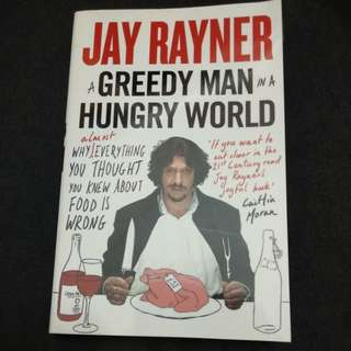 Jay Rayner - A Greedy Man in a Hungry World