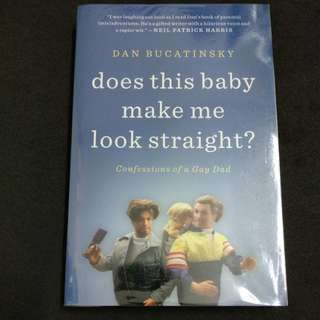Dan Bucatinsky - Does This Baby Make Me Look Straight?