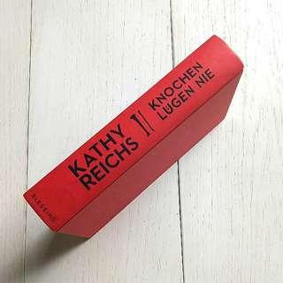 """Kathy Reichs """"Knochen Lugen nie"""""""