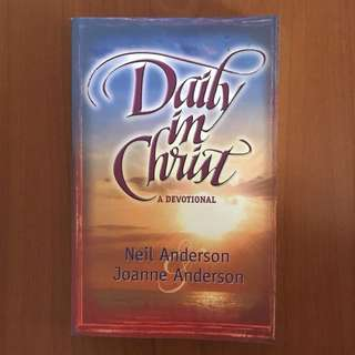 Daily in Christ — A Devotional by Neil Anderson & Joanne Anderson