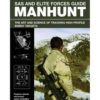 SAS and Elite Forces Guide: Manhunt - Alexander Stilwell & No Place to Hide: Edward Snowden, The NSA & The Surveillance State- Glenn Greenwald
