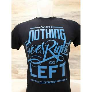 Kaos Oneck Laki-Laki When Nothing Goes Right Go Left
