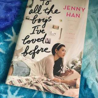 TO ALL THE BOYS I'VE LOVED BEFORE- JENNY HAN