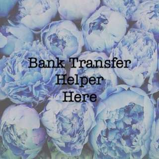 Bank Transfer Helper Here