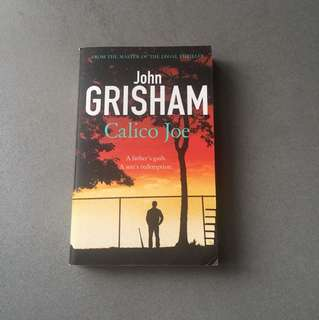 Calico Joe by John Grisham Legal Thriller Novel Story