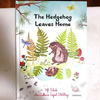 The hedgehog leaves home