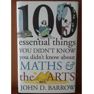 100 Essential Things You Didn't Know You Didn't Know about Math and the Arts 100 Essential Things You Didn't Know You Didn't Know about Math and the Arts