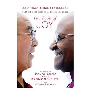 The Book of Joy: Lasting Happiness in a Changing World BY Dalai Lama  (Author), Desmond Tutu (Author), Douglas Carlton Abrams (Author)
