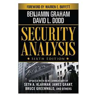 Security Analysis: Sixth Edition, Foreword by Warren Buffett (Security Analysis Prior Editions) BY  Benjamin Graham  (Author),‎ David Dodd (Author),‎ Warren Buffett (Foreword)
