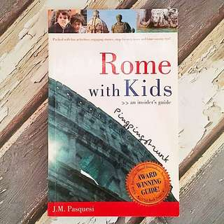 Rome with Kids : An Insider's Guide