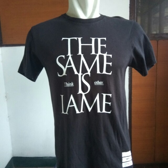 T Shirt THIS SAME Think is Other LAME