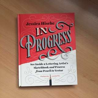 In Progress Design Lettering Typography book by Jessica Hische