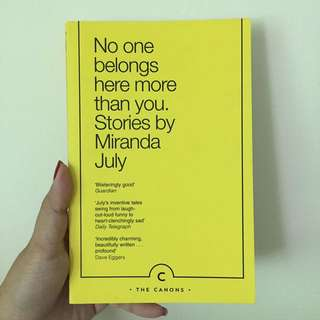 [NEW] No one belongs here more than you. By Miranda July