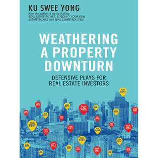 Weathering a Property Downturn: Defensive Plays for Real Estate Investors BY Ku Swee Yong