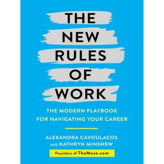 The New Rules of Work: The Modern Playbook for Navigating Your Career BY Alexandra Cavoulacos, Kathryn Minshew
