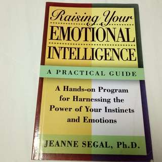 Raising Your Emotional Intelligence: A Practical Guide Jeanne Segal