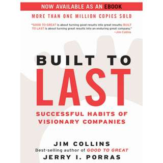 Built to Last: Successful Habits of Visionary Companies (Harper Business Essentials) BY Jim Collins  (Author), Jerry I. Porras  (Author)