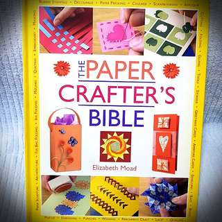 The Paper Crafter's Bible by Elizabeth Moad