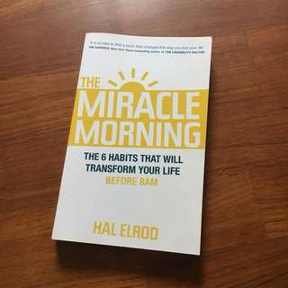The Miracle Morning : 6 habits that will transform your life before 8am