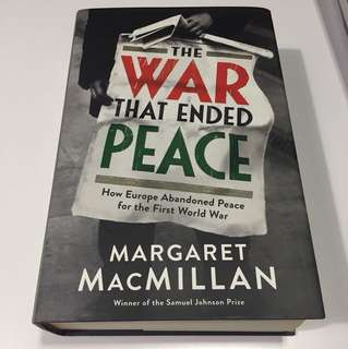 The War That Ended Peace Margaret Macmillan
