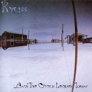 Kyuss ‎– ...And The Circus Leaves Town CD Mint Condition