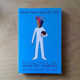 Point Your Face At This Drawings by Demetri Martin (Book)