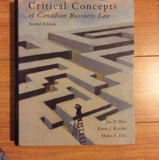 Critical Concepts of Canadian Business Law - Second Edition