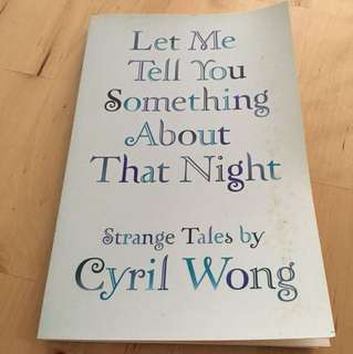 Let Me Tell you Something about that Night by Cyril Wong
