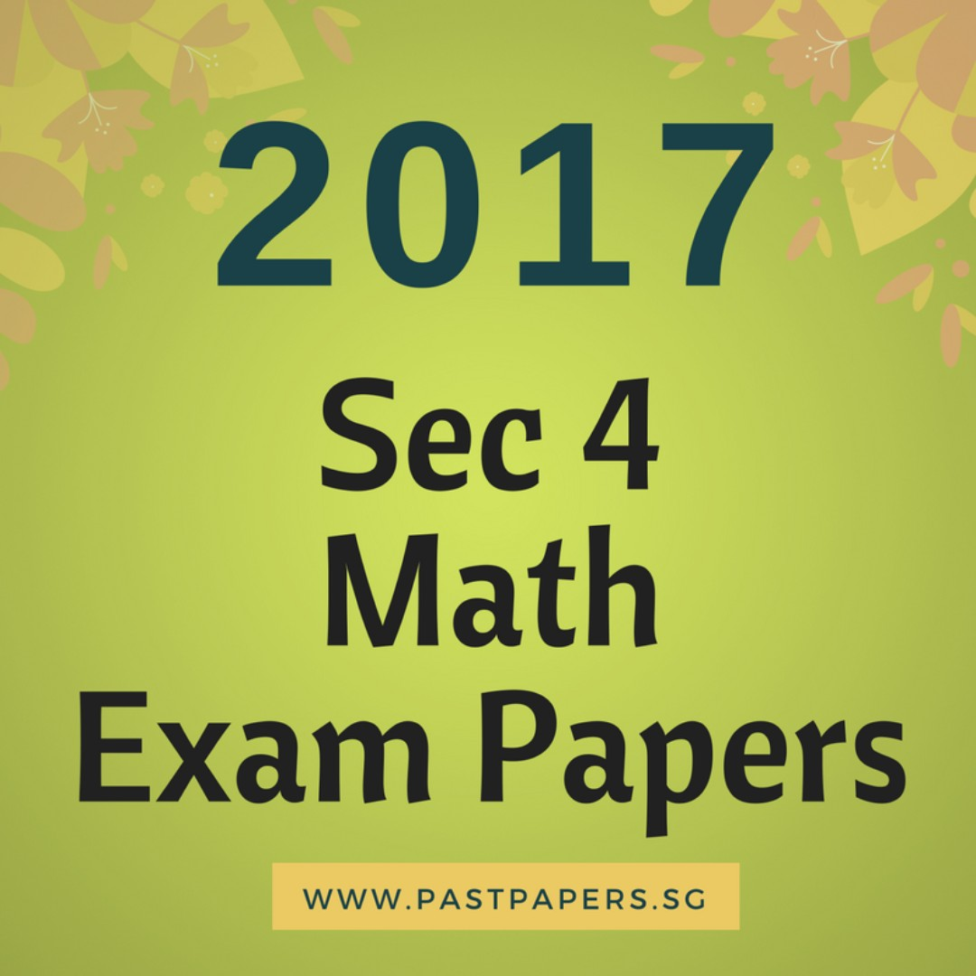 2017 sec 4 math exam papers o level secondary 4 mathematics past photo photo photo fandeluxe