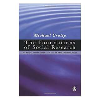 The Foundations of Social Research: Meaning and Perspective in the Research Process by Michael Crotty