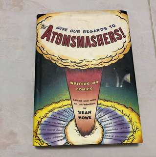 Give our regards to the atomsmashers by Sean Howe