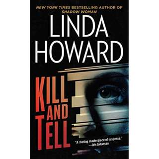 Kill and Tell: A Novel (CIA Spies Series Book 1) BY Linda Howard