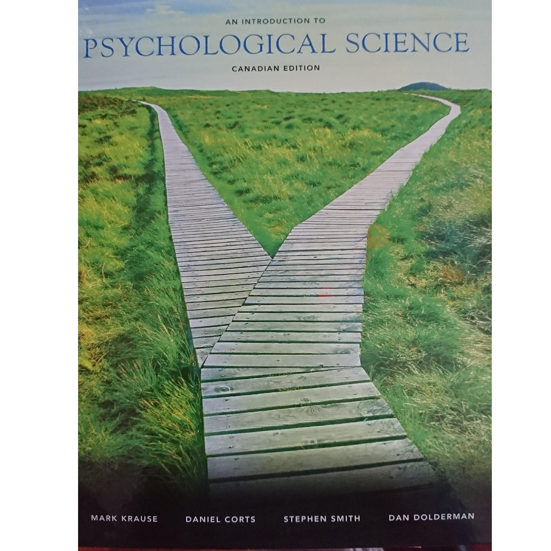 [PSY100] Textbook for Psychology:–An introduction to Psychological Science, Canadian Edition, Krause et al.