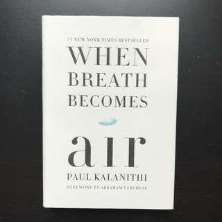 When Breath Becomes Air by Paul Kalanithi [Hardback]