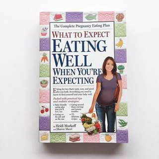 """What to Expect: Eating well when you're expecting"" by Heidi Murkoff 新手媽媽必備飲食英文書"