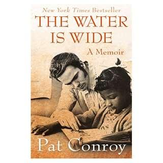 The Water Is Wide: A Memoir BY  Pat Conroy