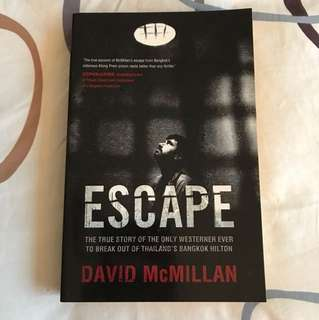 Escape: The True Story of the Only Westerner Ever to Break Out of Thailand's Bangkok Hilton by David McMillan