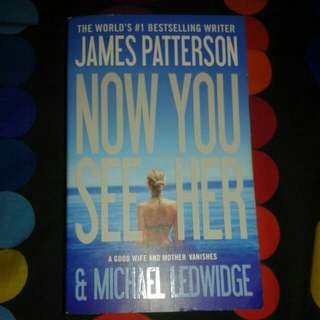 Now You See Her by James Patterson and Michael Ledwidge